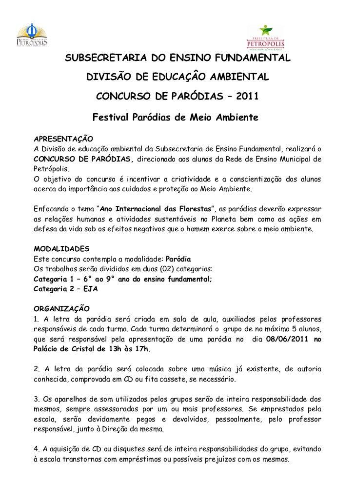 SUBSECRETARIA DO ENSINO FUNDAMENTAL               DIVISÃO DE EDUCAÇÂO AMBIENTAL                  CONCURSO DE PARÓDIAS – 20...
