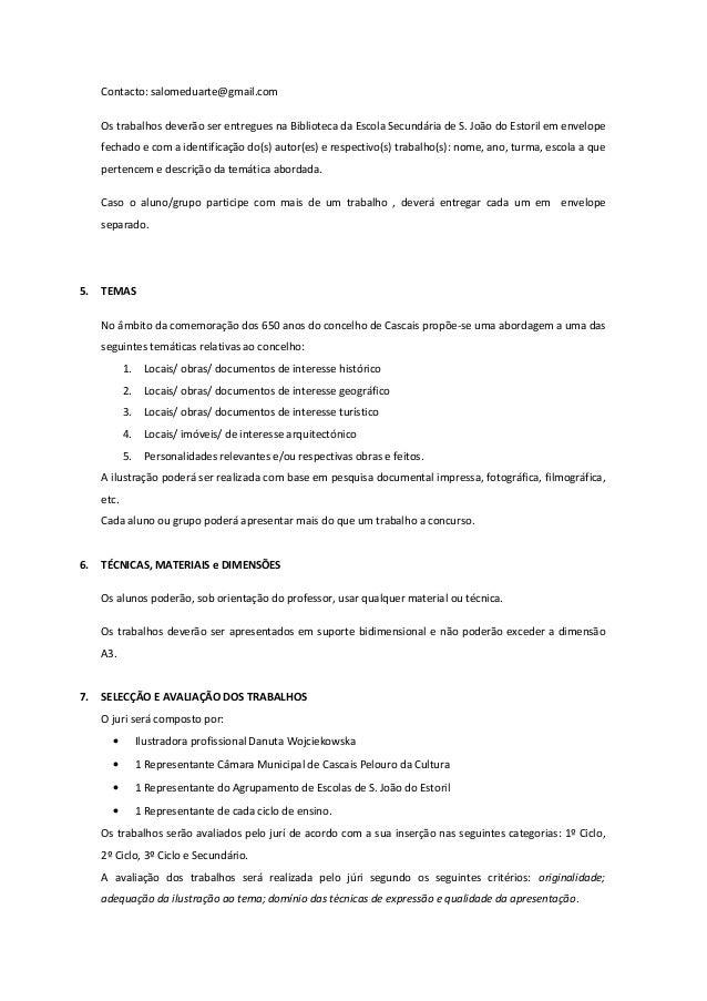 Contacto: salomeduarte@gmail.com Os trabalhos deverão ser entregues na Biblioteca da Escola Secundária de S. João do Estor...