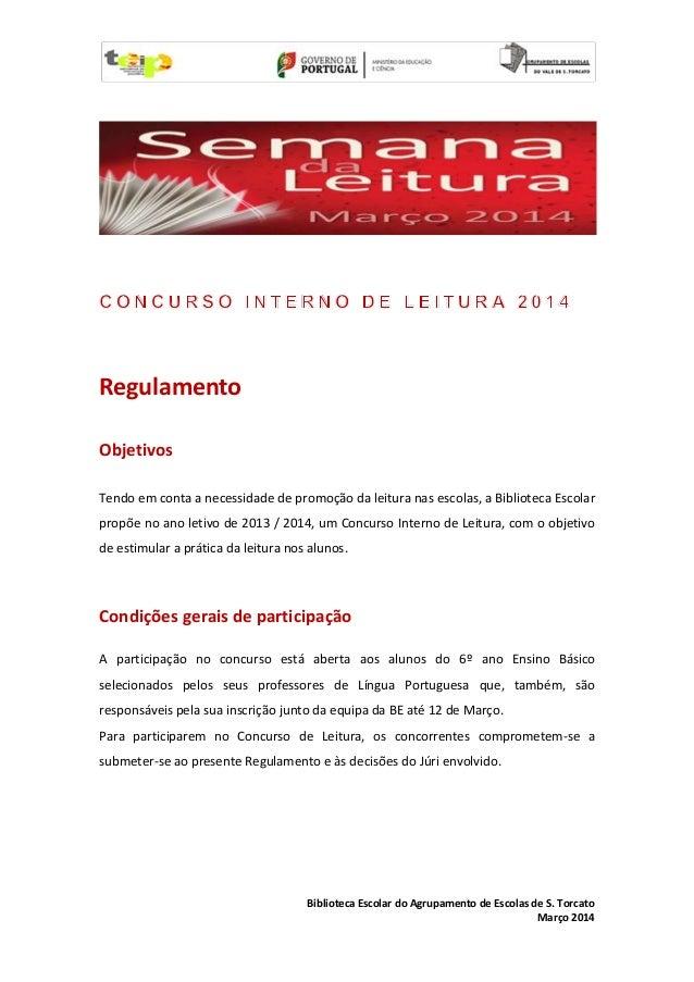 Biblioteca Escolar do Agrupamento de Escolas de S. Torcato Março 2014 Regulamento Objetivos Tendo em conta a necessidade d...