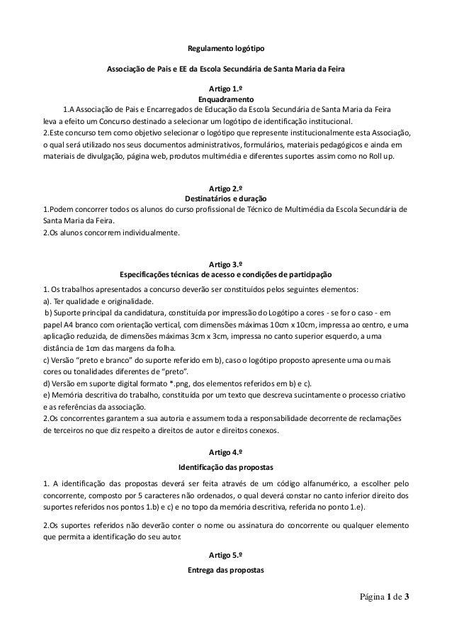 Página 1 de 3 Regulamento logótipo Associação de Pais e EE da Escola Secundária de Santa Maria da Feira Artigo 1.º Enquadr...