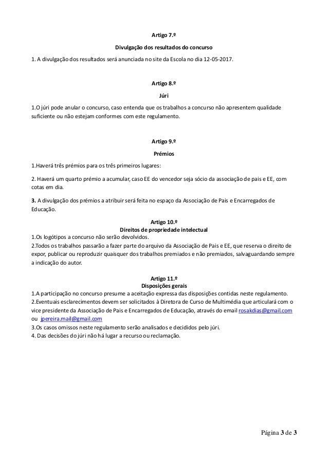 Página 3 de 3 Artigo 7.º Divulgação dos resultados do concurso 1. A divulgação dos resultados será anunciada no site da Es...
