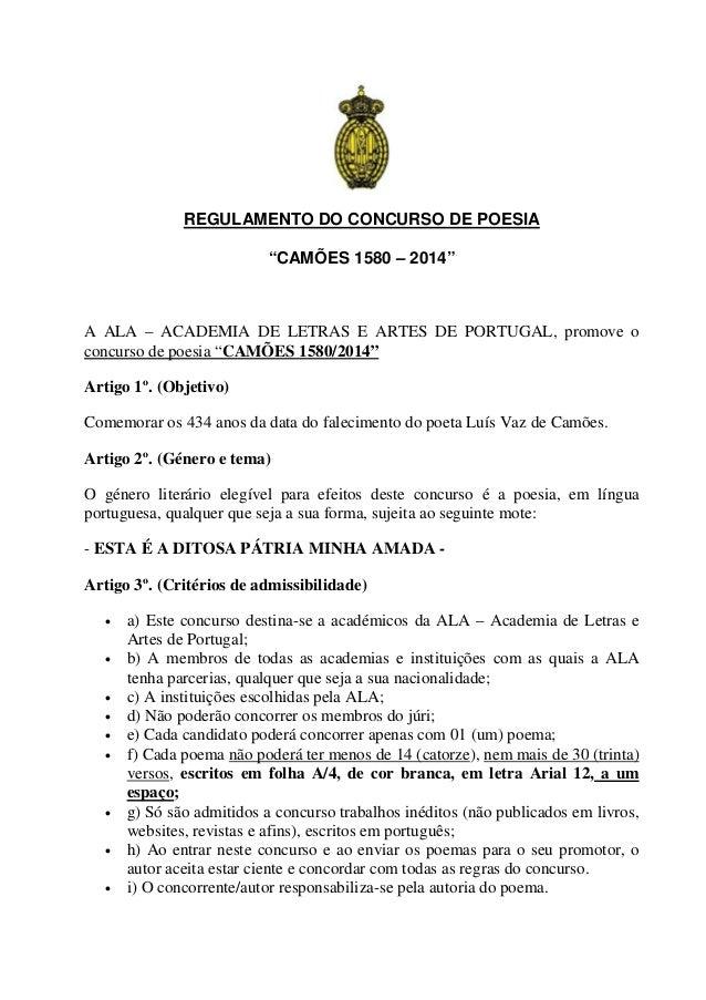 """REGULAMENTO DO CONCURSO DE POESIA """"CAMÕES 1580 – 2014"""" A ALA – ACADEMIA DE LETRAS E ARTES DE PORTUGAL, promove o concurso ..."""