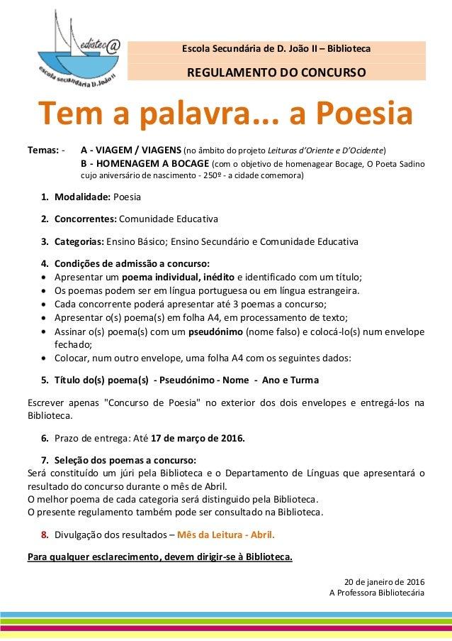 Escola Secundária de D. João II – Biblioteca REGULAMENTO DO CONCURSO Tem a palavra... a Poesia Temas: - A - VIAGEM / VIAGE...