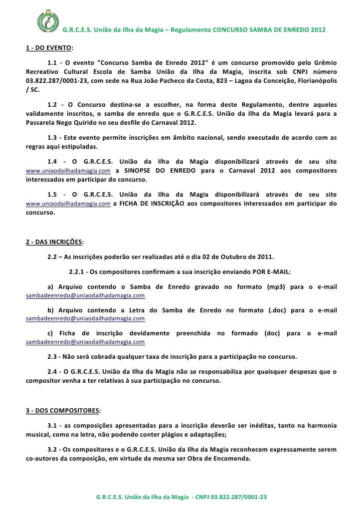 """G.R.C.E.S. União da Ilha da Magia – Regulamento CONCURSO SAMBA DE ENREDO 20121 - DO EVENTO:       1.1 - O evento """"Concurso..."""