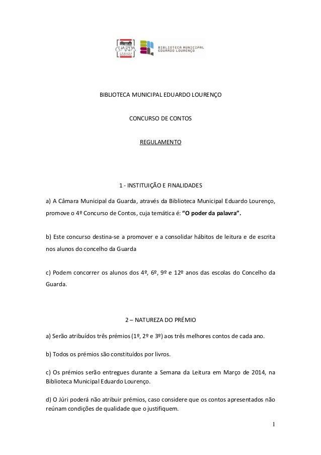 BIBLIOTECA MUNICIPAL EDUARDO LOURENÇO  CONCURSO DE CONTOS  REGULAMENTO  1 - INSTITUIÇÃO E FINALIDADES a) A Câmara Municipa...