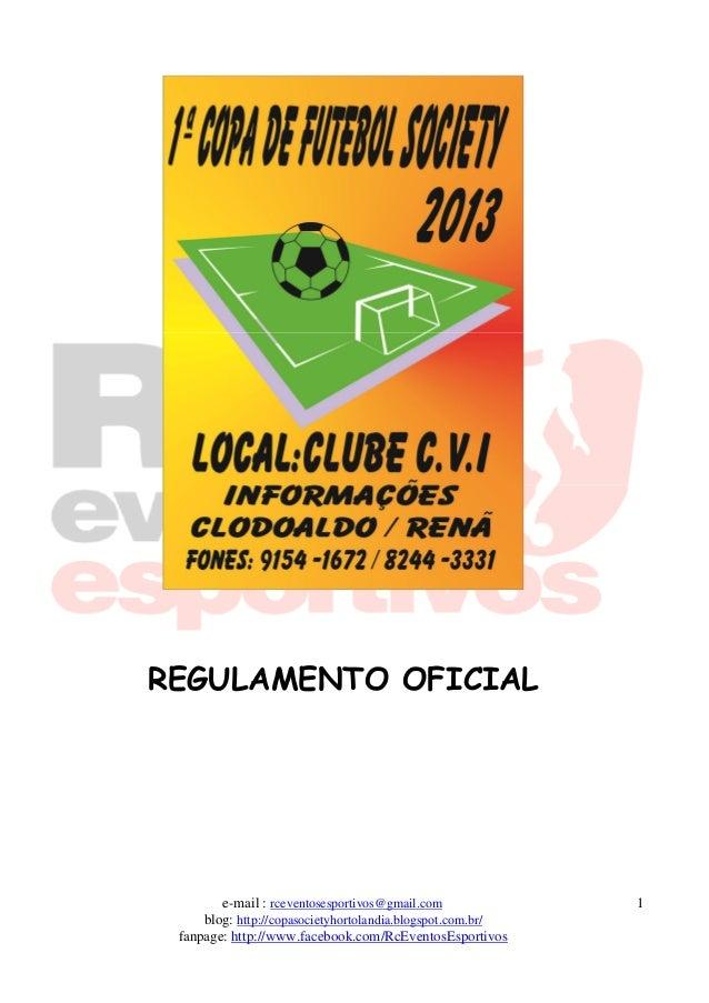 REGULAMENTO OFICIAL        e-mail : rceventosesportivos@gmail.com              1     blog: http://copasocietyhortolandia.b...