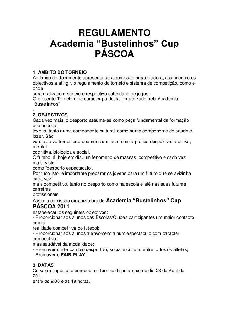 """REGULAMENTO        Academia """"Bustelinhos"""" Cup                PÁSCOA1. ÂMBITO DO TORNEIOAo longo do documento apresenta-se ..."""