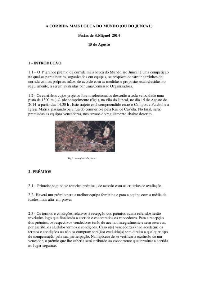 A CORRIDA MAIS LOUCA DO MUNDO (OU DO JUNCAL) Festas de S.Miguel 2014 15 de Agosto  1 - INTRODUÇÃO 1.1 – O 1º grande prémio...