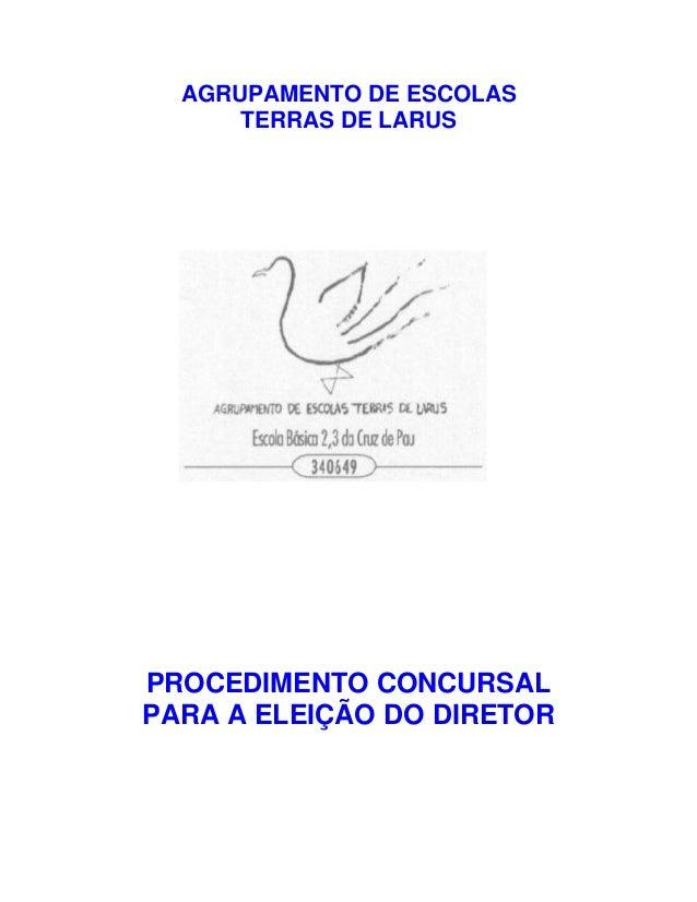 AGRUPAMENTO DE ESCOLASTERRAS DE LARUSPROCEDIMENTO CONCURSALPARA A ELEIÇÃO DO DIRETOR