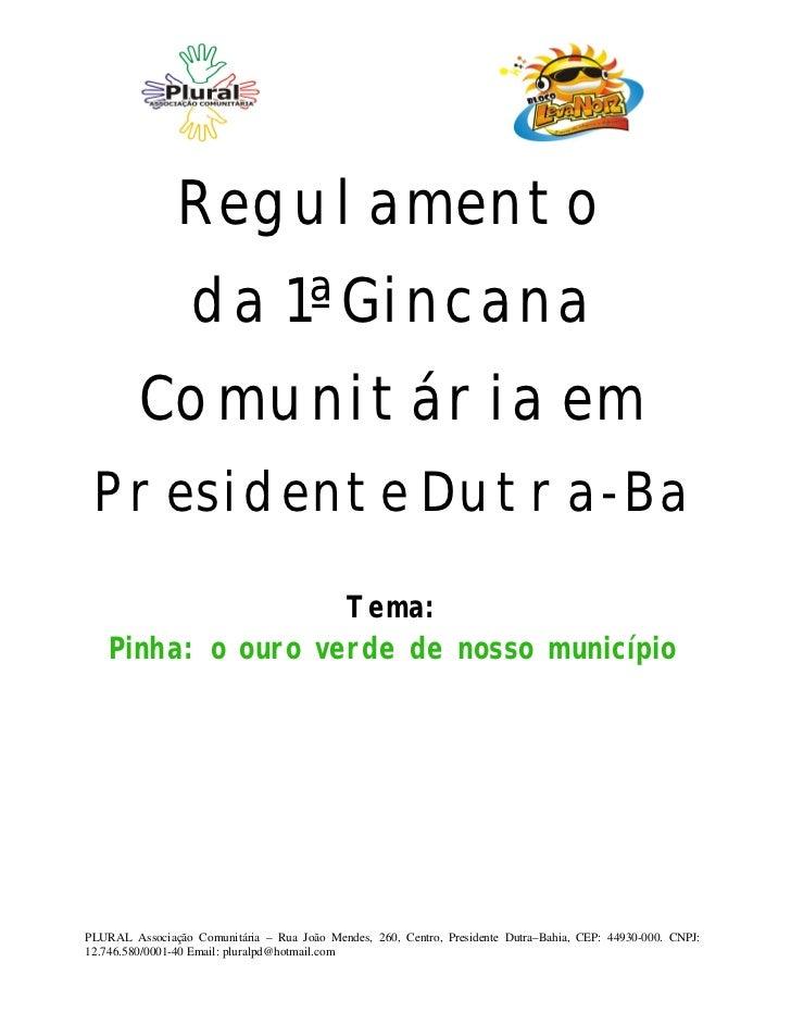 Regulamento                  da 1ª Gincana         Comunitária em Presidente Dutra-Ba                    Tema:    Pinha: o...