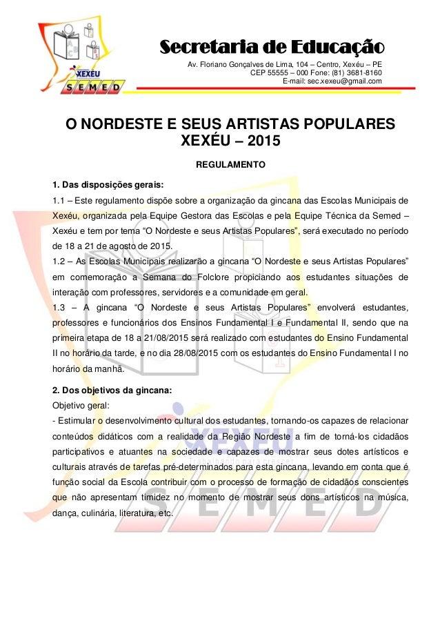 Av. Floriano Gonçalves de Lima, 104 – Centro, Xexéu – PE CEP 55555 – 000 Fone: (81) 3681-8160 E-mail: sec.xexeu@gmail.com ...
