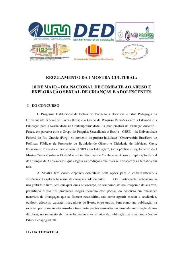 REGULAMENTO DA I MOSTRA CULTURAL: 18 DE MAIO – DIA NACIONAL DE COMBATE AO ABUSO E EXPLORAÇÃO SEXUAL DE CRIANÇAS E ADOLESCE...