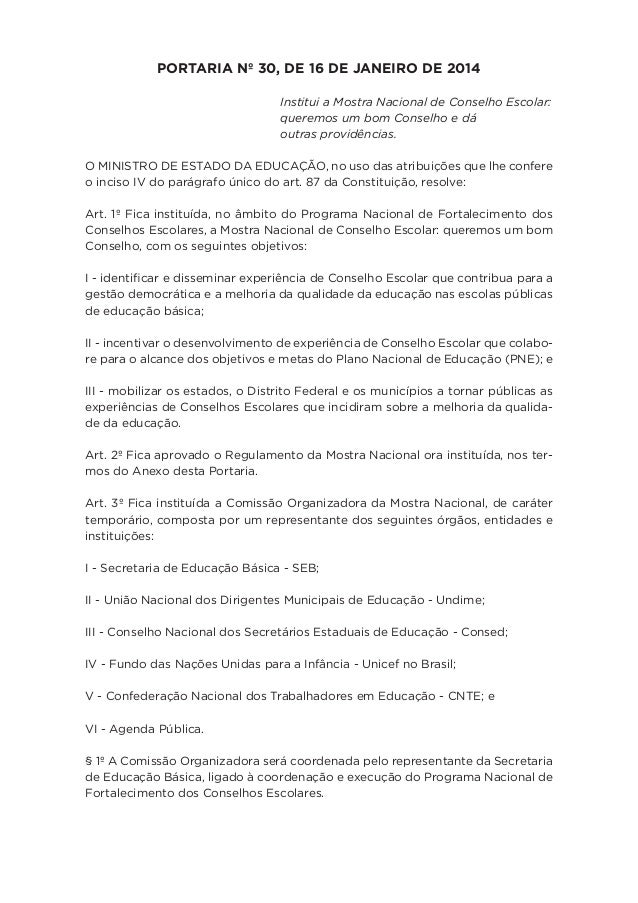 PORTARIA Nº 30, DE 16 DE JANEIRO DE 2014 Institui a Mostra Nacional de Conselho Escolar: queremos um bom Conselho e dá out...