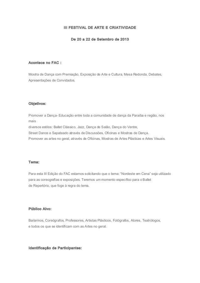 III FESTIVAL DE ARTE E CRIATIVIDADE De 20 a 22 de Setembro de 2013 Acontece no FAC : Mostra de Dança com Premiação, Exposi...