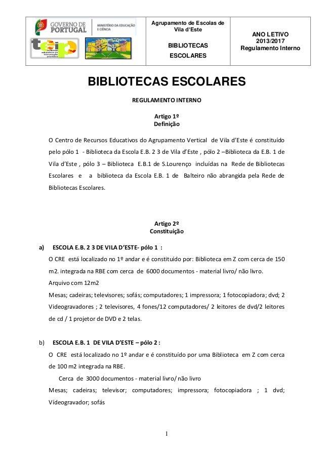 Agrupamento de Escolas de Vila d'Este BIBLIOTECAS ESCOLARES ANO LETIVO 2013/2017 Regulamento Interno 1 BIBLIOTECAS ESCOLAR...