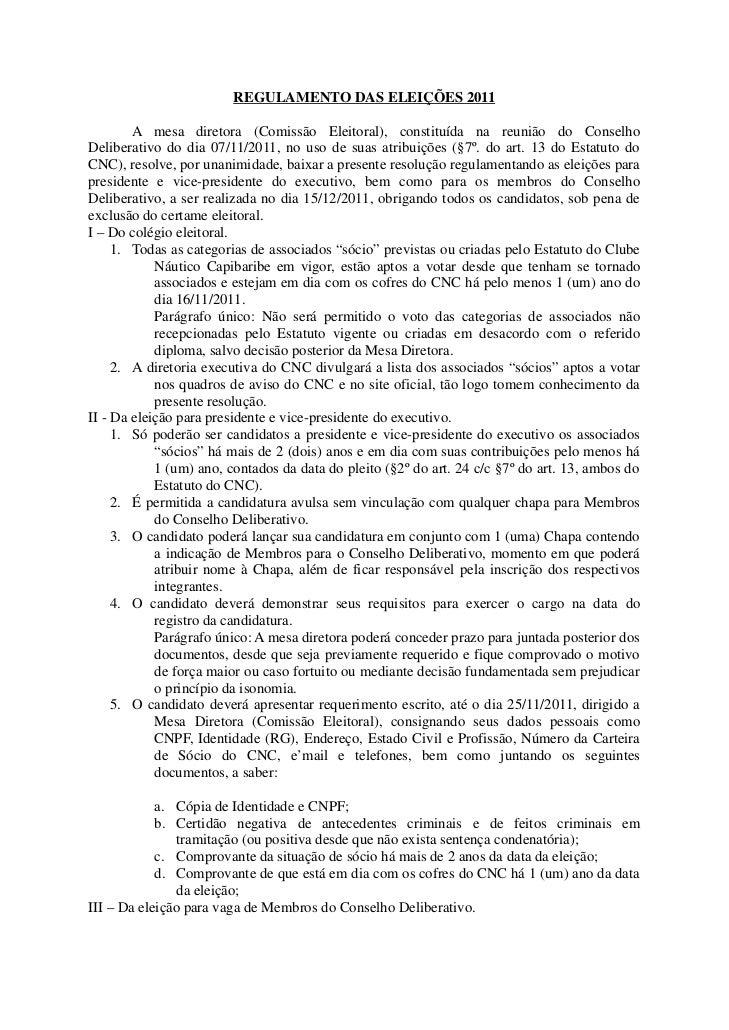 REGULAMENTO DAS ELEIÇÕES 2011        A mesa diretora (Comissão Eleitoral), constituída na reunião do ConselhoDeliberativo ...