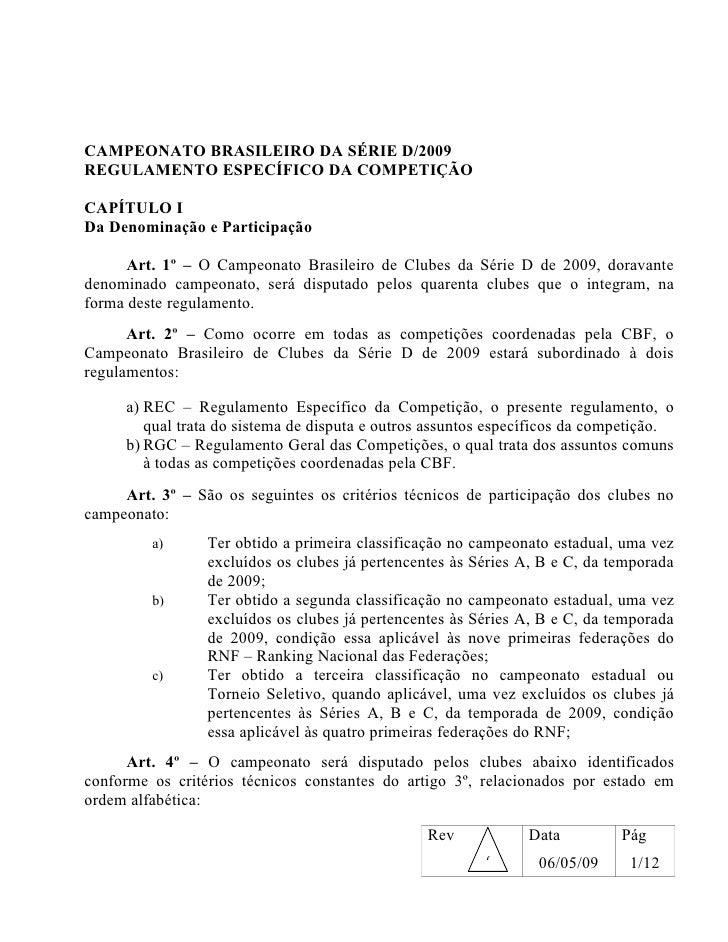 CAMPEONATO BRASILEIRO DA SÉRIE D/2009 REGULAMENTO ESPECÍFICO DA COMPETIÇÃO  CAPÍTULO I Da Denominação e Participação      ...