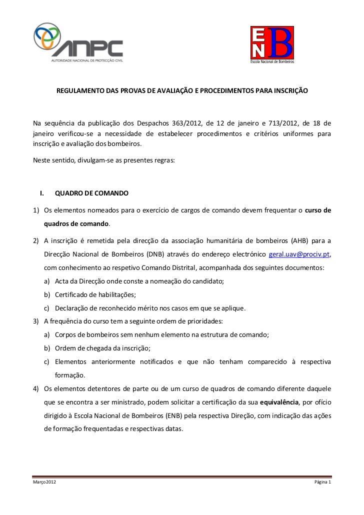REGULAMENTO DAS PROVAS DE AVALIAÇÃO E PROCEDIMENTOS PARA INSCRIÇÃONa sequência da publicação dos Despachos 363/2012, de 12...