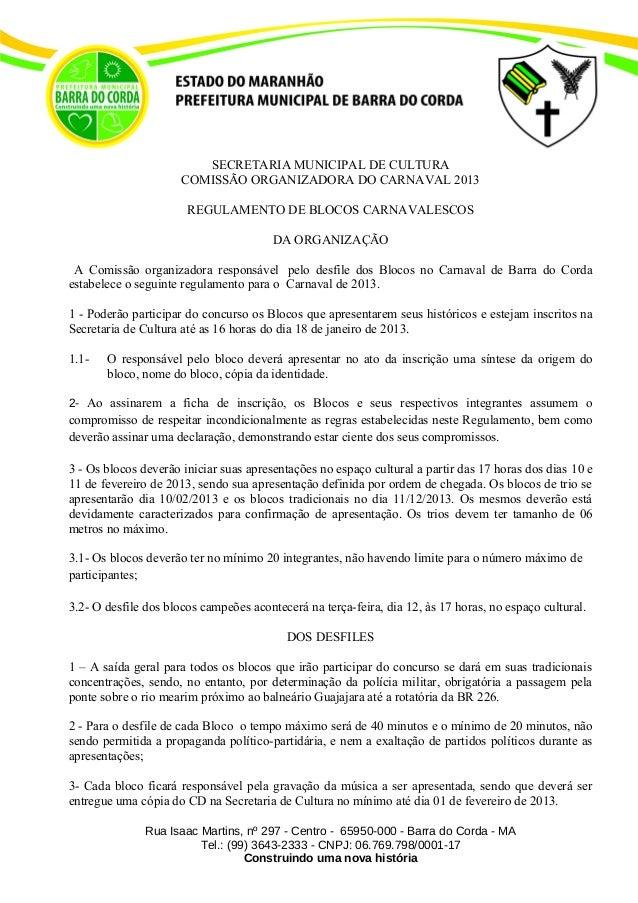 SECRETARIA MUNICIPAL DE CULTURA                      COMISSÃO ORGANIZADORA DO CARNAVAL 2013                       REGULAME...