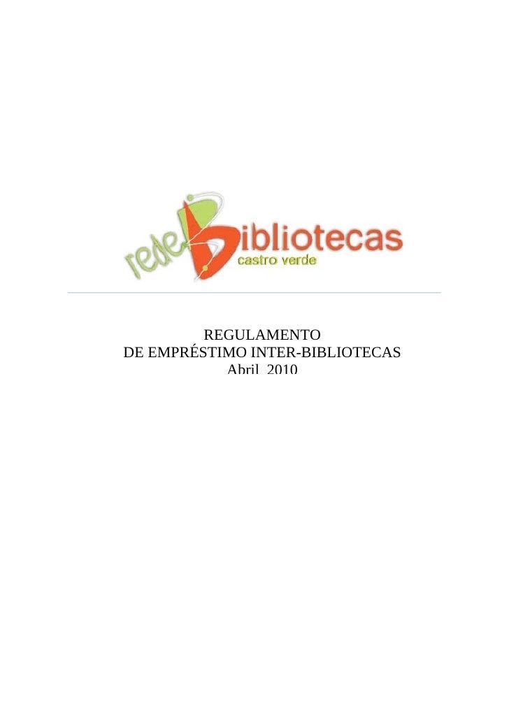 REGULAMENTO DE EMPRÉSTIMO INTER-BIBLIOTECAS            Abril 2010