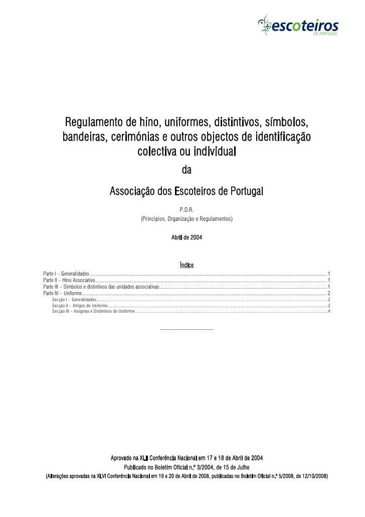 Regulamento de hino, uniformes, distintivos, símbolos, bandeiras, cerimónias e outros objectos de identificação colectiva ...