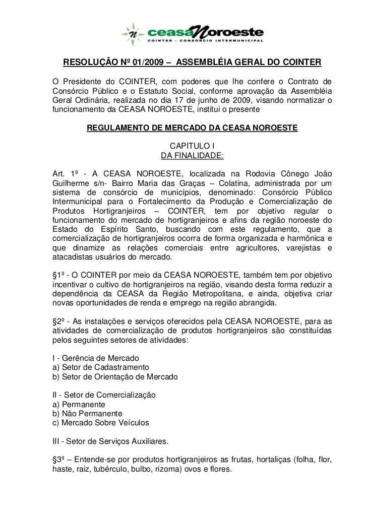 RESOLUÇÃO Nº 01/2009 – ASSEMBLÉIA GERAL DO COINTERO Presidente do COINTER, com poderes que lhe confere o Contrato deConsór...