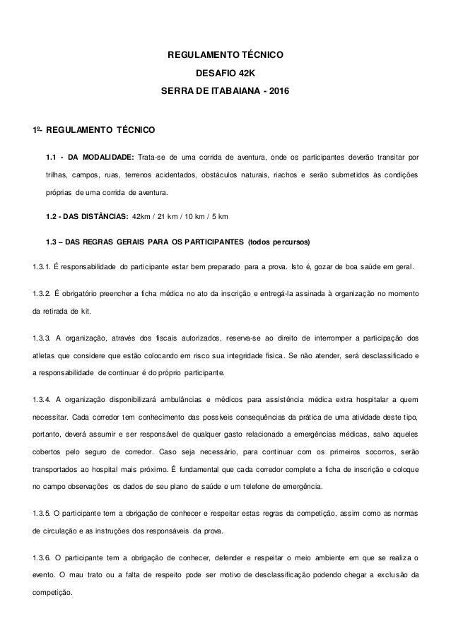 REGULAMENTO TÉCNICO DESAFIO 42K SERRA DE ITABAIANA - 2016 1º- REGULAMENTO TÉCNICO 1.1 - DA MODALIDADE: Trata-se de uma cor...