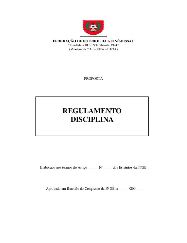 FEDERAÇÃO DE FUTEBOL DA GUINÉ-BISSAU *Fundada a 10 de Setembro de 1974* (Membro da CAF – FIFA – UFOA) PROPOSTA Elaborado n...
