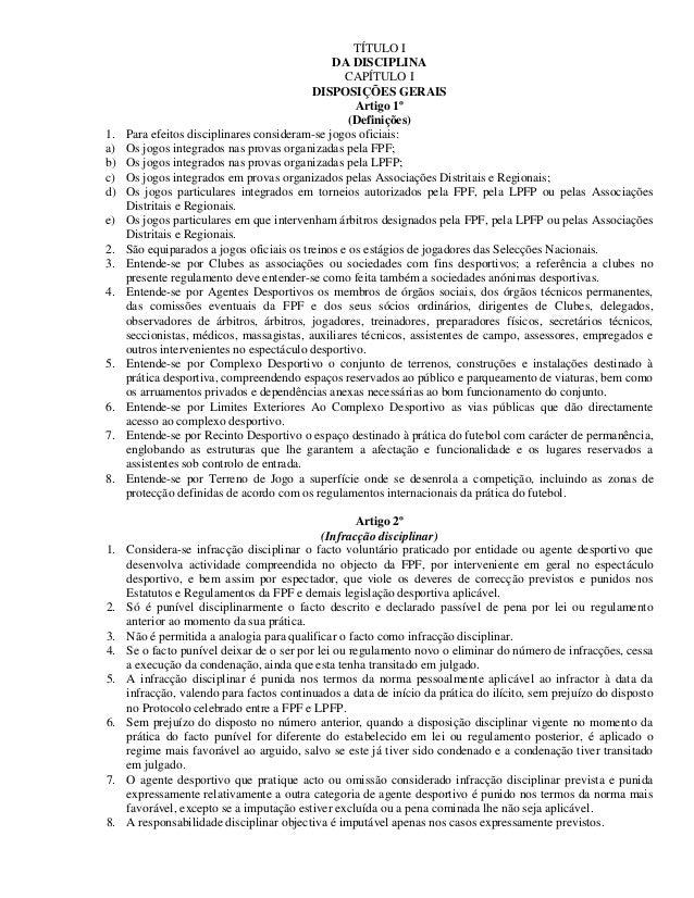 TÍTULO I DA DISCIPLINA CAPÍTULO I DISPOSIÇÕES GERAIS Artigo 1º (Definições) 1. Para efeitos disciplinares consideram-se jo...
