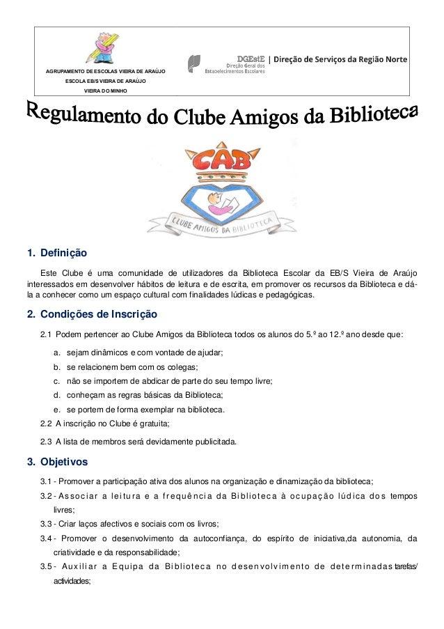 AGRUPAMENTO DE ESCOLAS VIEIRA DE ARAÚJO ESCOLA EB/S VIEIRA DE ARAÚJO VIEIRA DO MINHO 1. Definição Este Clube é uma comunid...