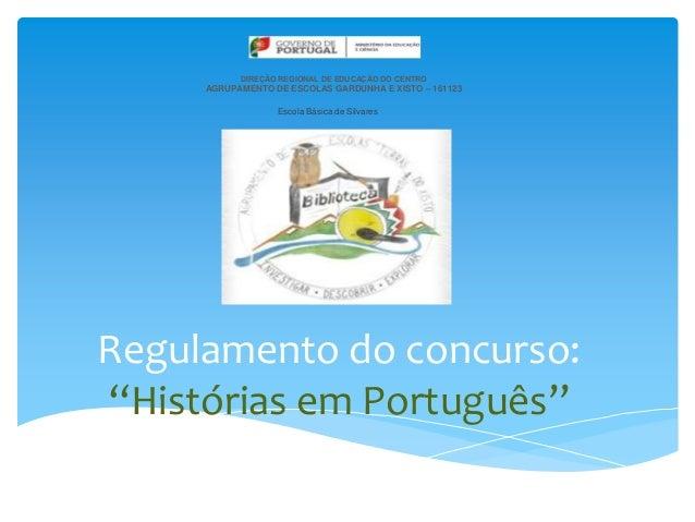 DIREÇÃO REGIONAL DE EDUCAÇÃO DO CENTRO     AGRUPAMENTO DE ESCOLAS GARDUNHA E XISTO – 161123                  Escola Básica...