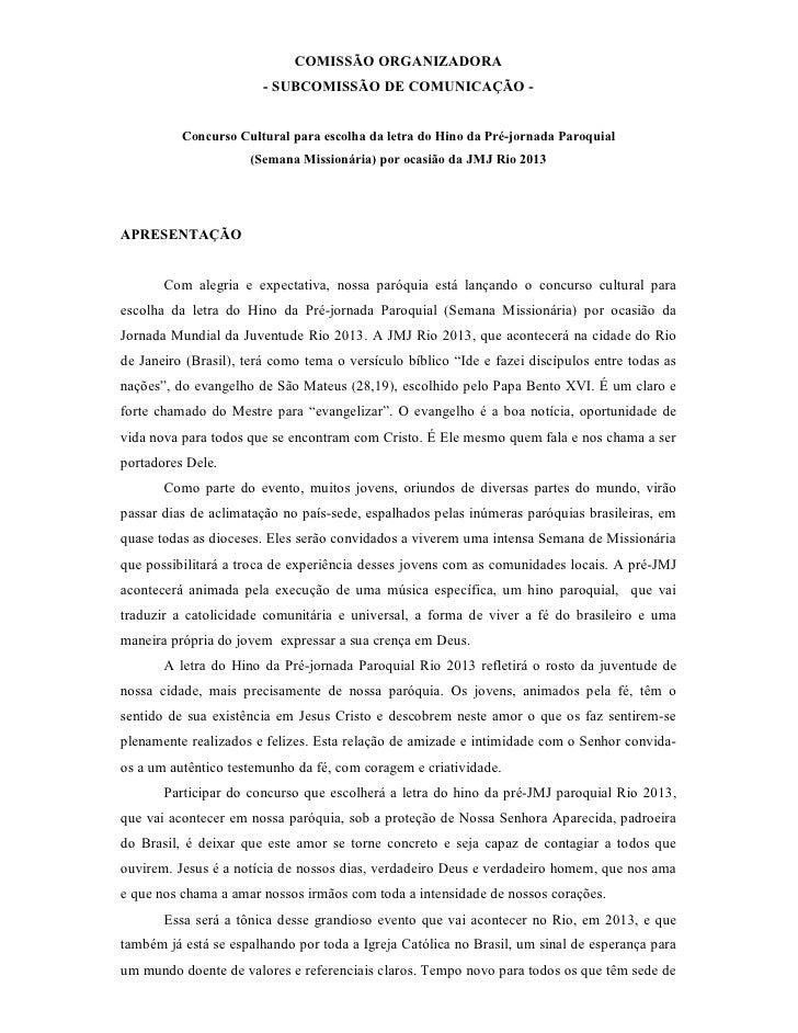 COMISSÃO ORGANIZADORA                        - SUBCOMISSÃO DE COMUNICAÇÃO -          Concurso Cultural para escolha da let...