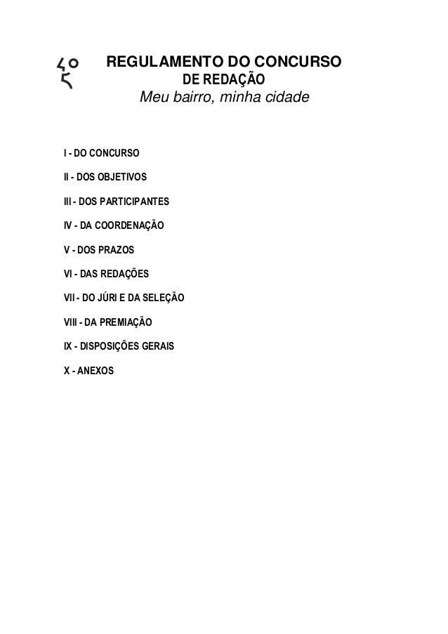 REGULAMENTO DO CONCURSO DE REDAÇÃO Meu bairro, minha cidade I - DO CONCURSO II - DOS OBJETIVOS III - DOS PARTICIPANTES IV ...