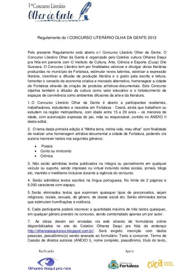 çã Regulamento do I CONCURSO LITERÁRIO OLHA DA GENTE 2013 Pelo presente Regulamento está aberto o I Concurso Literário Olh...