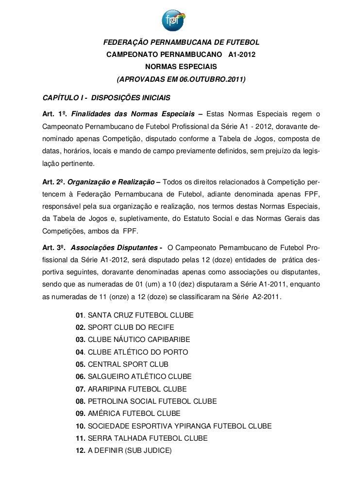 FEDERAÇÃO PERNAMBUCANA DE FUTEBOL                    CAMPEONATO PERNAMBUCANO A1-2012                               NORMAS ...