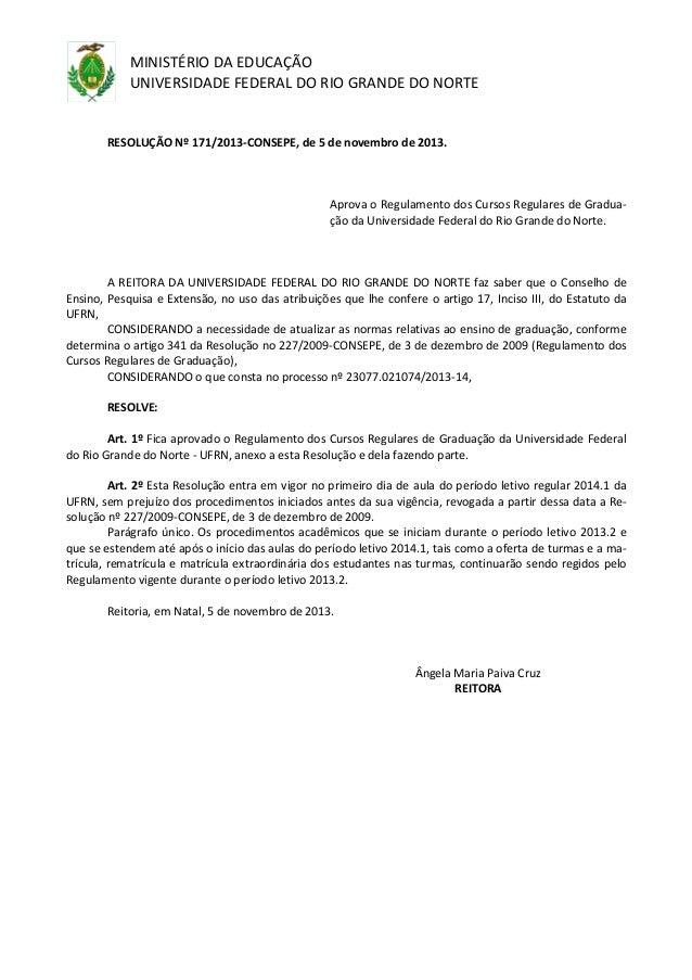 MINISTÉRIO DA EDUCAÇÃO UNIVERSIDADE FEDERAL DO RIO GRANDE DO NORTE RESOLUÇÃO Nº 171/2013-CONSEPE, de 5 de novembro de 2013...
