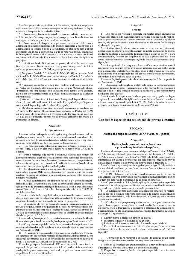 2736-(12) Diário da República, 2.ª série—N.º 30—10 de fevereiro de 2017 2 — Nas provas de equivalência à frequência, os al...