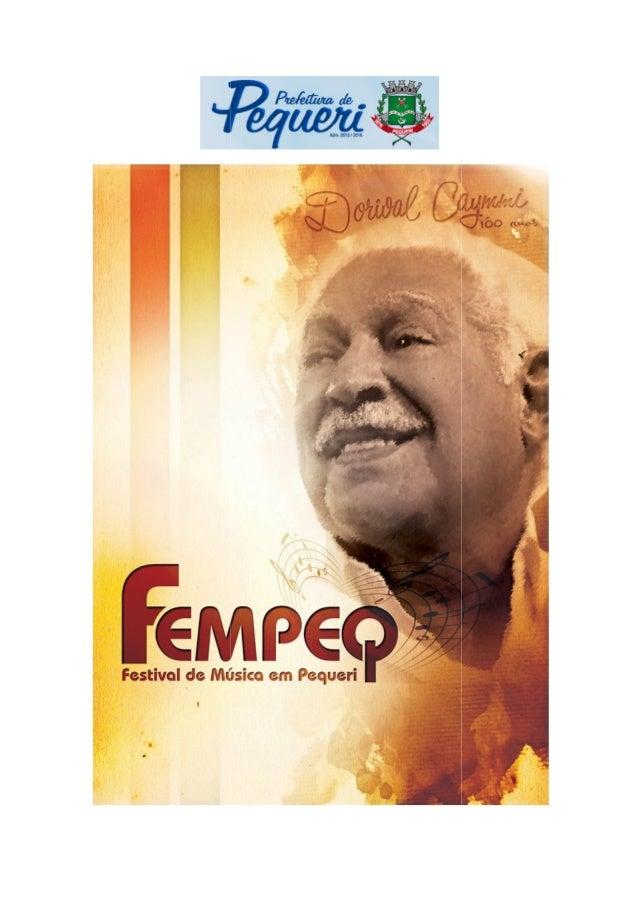 Fempeq - Festival de Música em Pequeri  fempeqcaymmi100anos@gmail.com  FESTIVAL DE MÚSICA EM PEQUERI   EDIÇÃO CAYMMI 100 A...
