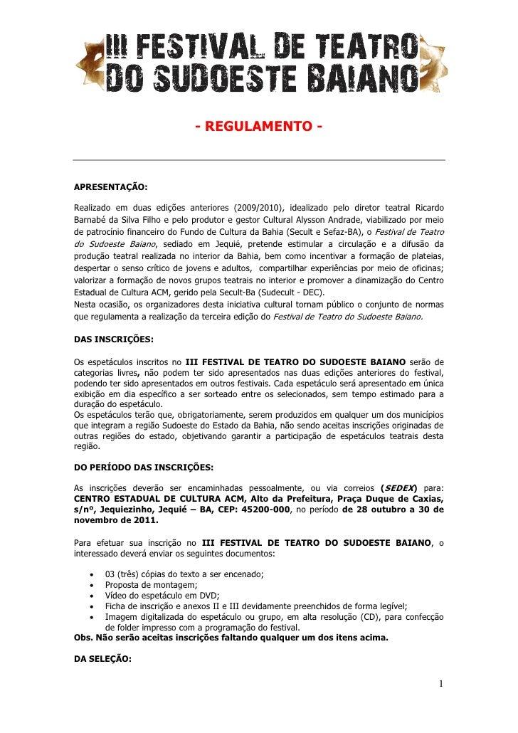 - REGULAMENTO -APRESENTAÇÃO:Realizado em duas edições anteriores (2009/2010), idealizado pelo diretor teatral RicardoBarna...