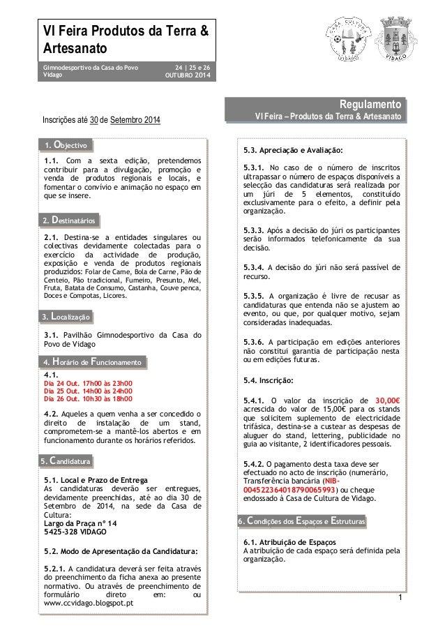 1 VI Feira Produtos da Terra & Artesanato Gimnodesportivo da Casa do Povo Vidago 24 | 25 e 26 OUTUBRO 2014 Regulamento VI ...