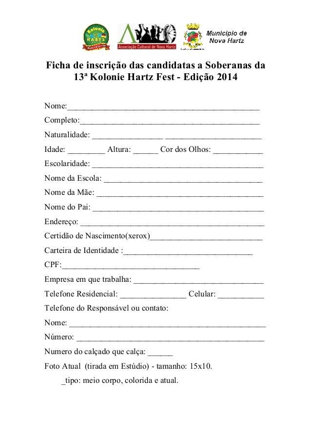 Ficha de inscrição das candidatas a Soberanas da 13ª Kolonie Hartz Fest - Edição 2014 Nome:_______________________________...
