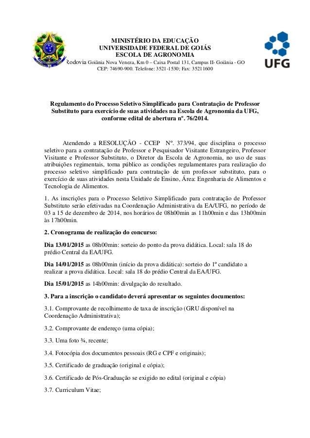 MINISTÉRIO DA EDUCAÇÃO UNIVERSIDADE FEDERAL DE GOIÁS ESCOLA DE AGRONOMIA Rodovia Goiânia Nova Veneza, Km 0 – Caixa Postal ...