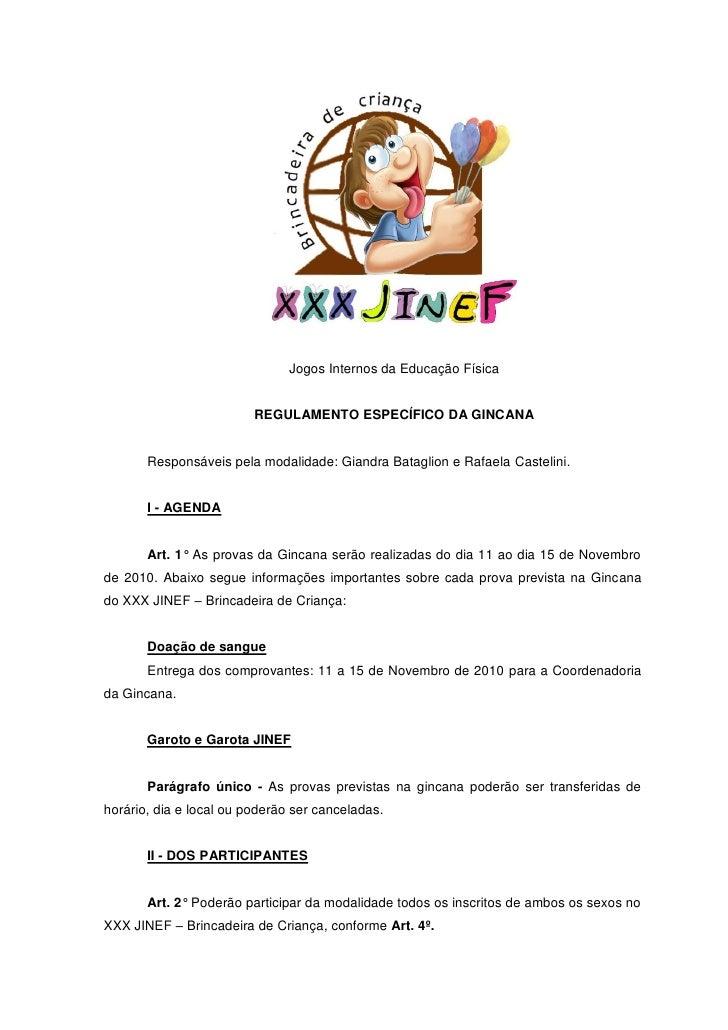 Jogos Internos da Educação Física                            REGULAMENTO ESPECÍFICO DA GINCANA          Responsáveis pela ...
