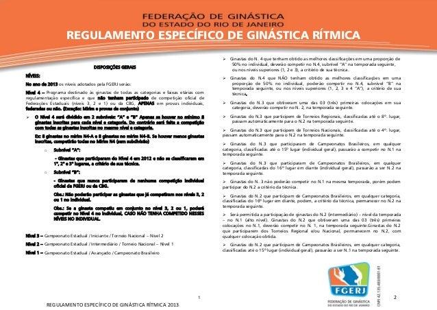REGULAMENTO ESPECÍFICO DE GINÁSTICA RÍTMICA  Ginastas do N. 4 que tenham obtido as melhores classificações em uma proporç...