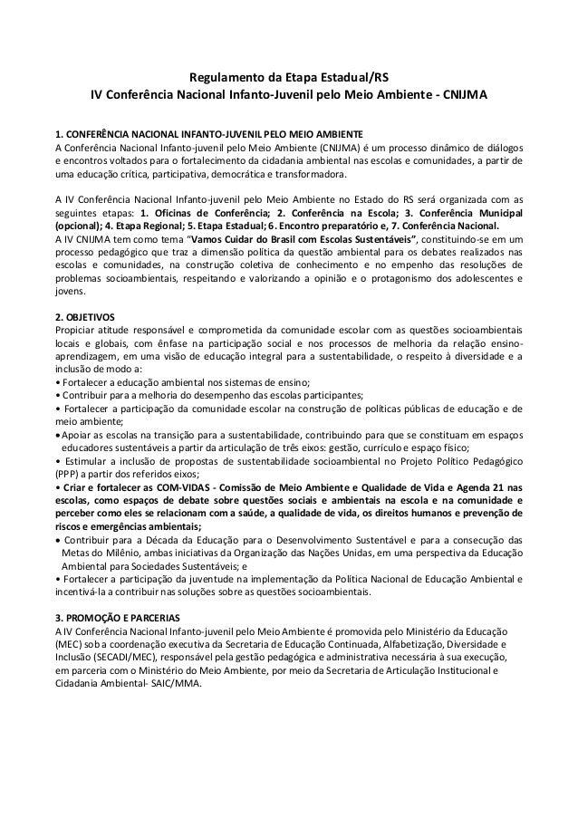 Regulamento da Etapa Estadual/RS IV Conferência Nacional Infanto-Juvenil pelo Meio Ambiente - CNIJMA 1. CONFERÊNCIA NACION...