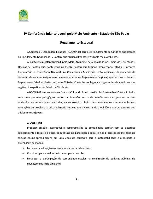 1IV Conferência Infantojuvenil pelo Meio Ambiente - Estado de São PauloRegulamento EstadualA Comissão Organizadora Estadua...
