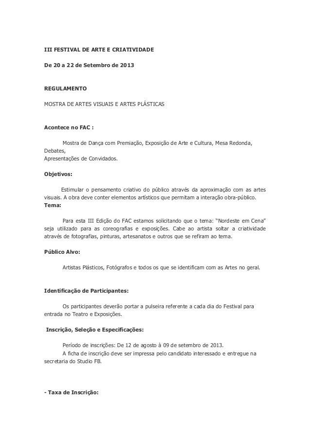 III FESTIVAL DE ARTE E CRIATIVIDADE De 20 a 22 de Setembro de 2013 REGULAMENTO MOSTRA DE ARTES VISUAIS E ARTES PLÁSTICAS A...