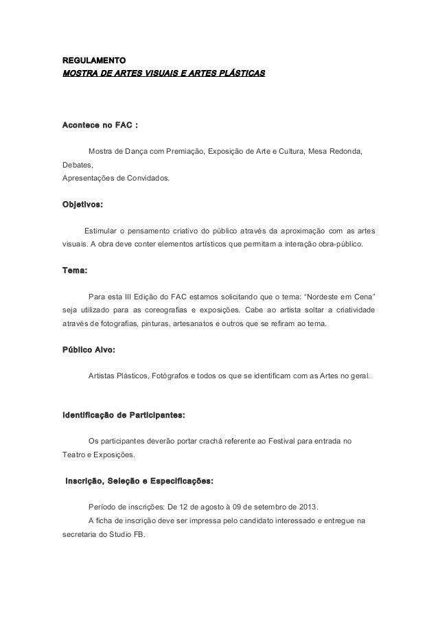 REGULAMENTO MOSTRA DE ARTES VISUAIS E ARTES PLÁSTICAS Acontece no FAC : Mostra de Dança com Premiação, Exposição de Arte e...