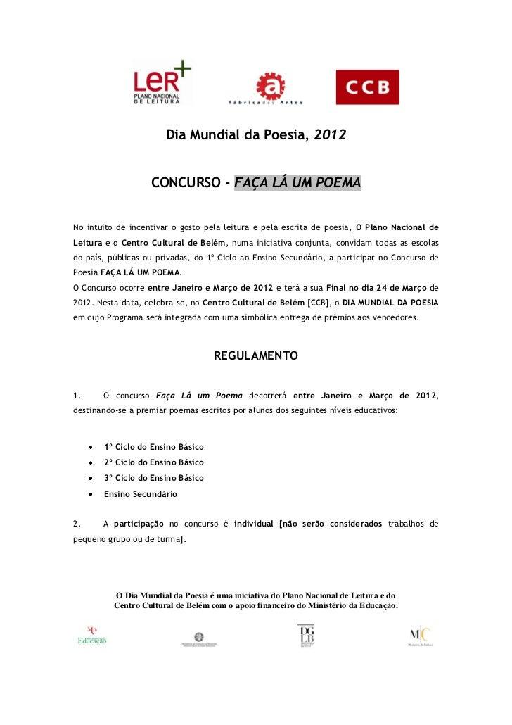 Dia Mundial da Poesia, 2012                   CONCURSO - FAÇA LÁ UM POEMANo intuito de incentivar o gosto pela leitura e p...