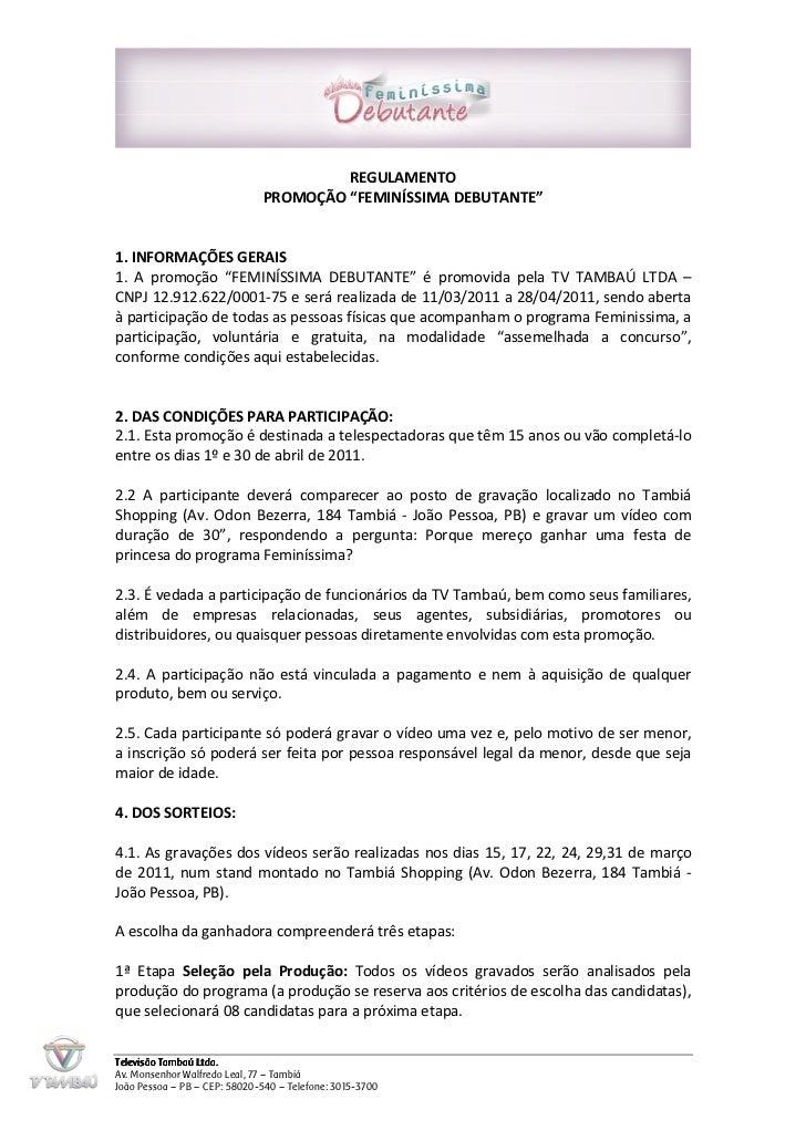 """REGULAMENTO                              PROMOÇÃO """"FEMINÍSSIMA DEBUTANTE""""1. INFORMAÇÕES GERAIS1. A promoção """"FEMINÍSSIMA D..."""